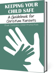 Keeping Your Child Safe: A Guidebook for Christian Parents